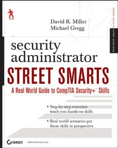 Security Administrator Street Smarts: A Real World Guide to CompTIA Security+ Skills-cover