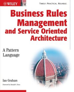 Business Rules Management and Service Oriented Architecture: A Pattern Language-cover