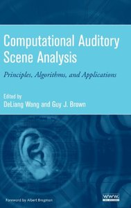 Computational Auditory Scene Analysis: Principles, Algorithms, and Applications-cover