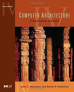 Computer Architecture: A Quantitative Approach, 4/e (Paperback)-cover