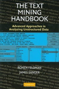 The Text Mining Handbook: Advanced Approaches in Analyzing Unstructured Data-cover