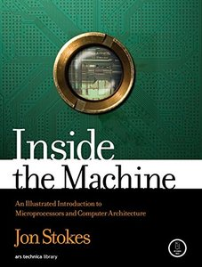 Inside the Machine: An Illustrated Introduction to Microprocessors and Computer Architecture-cover