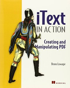 iText in Action: Creating and Manipulating PDF-cover