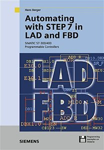 Automating with STEP 7 in LAD and FBD, 3/e: SIMATIC S7-300/400 Programmable Controllers-cover