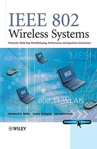 IEEE 802 Wireless Systems: Protocols, Multi-Hop Mesh/Relaying, Performance and Spectrum Coexistence-cover
