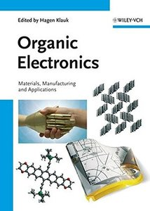 Organic Electronics: Materials, Manufacturing, and Applications-cover