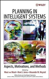 Planning in Intelligent Systems: Aspects, Motivations, and Methods-cover