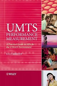 UMTS Performance Measurement: A Practical Guide to KPIs for the UTRAN Environment-cover
