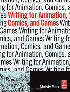Writing for Animation, Comics, and Games (Paperback)