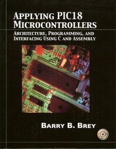 Applying PIC18 Microcontrollers: Architecture, Programming, and Interfacing using C and Assembly (Hardcover)-cover