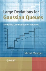 Large Deviations for Gaussian Queues: Modelling Communication Networks-cover