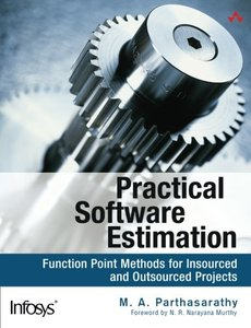 Practical Software Estimation: Function Point Methods for Insourced and Outsourced Projects-cover