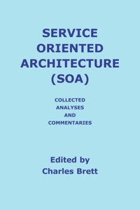 Service Oriented Architecture (SOA) Analyses and Commentaries-cover