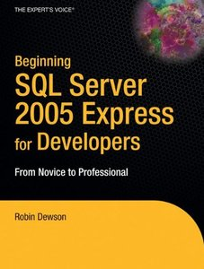 Beginning SQL Server 2005 Express for Developers: From Novice to Professional-cover