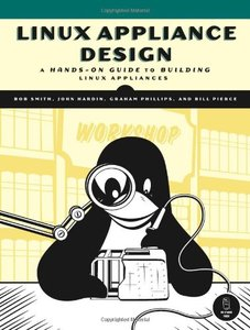 Linux Appliance Design: A Hands-On Guide to Building Linux Appliances-cover