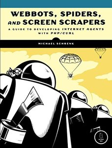 Webbots, Spiders, and Screen Scrapers (Paperback)-cover