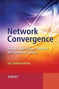 Network Convergence: Services, Applications, Transport, and Operations Support (Hardcover)-cover