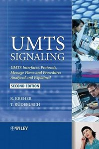 UMTS Signaling: UMTS Interfaces, Protocols, Message Flows and Procedures Analyzed and Explained, 2/e-cover