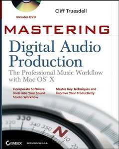 Mastering Digital Audio Production: The Professional Music Workflow with Mac OS X-cover