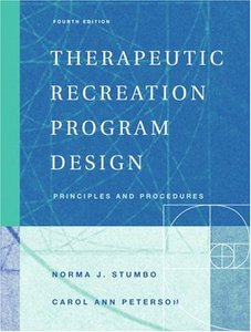 Therapeutic Recreation Program Design: Principles and Procedures, 4/e (Hardcover)