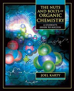 The Nuts and Bolts of Organic Chemistry: A Student's Guide to Success-cover