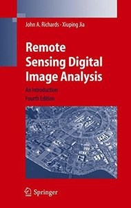 Remote Sensing Digital Image Analysis: An Introduction, 4/e (Hardcover)-cover