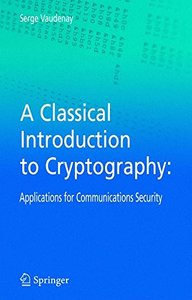 A Classical Introduction to Cryptography: Applications for Communications Security (Hardcover)-cover
