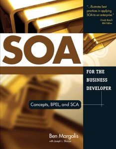 SOA for the Business Developer: Concepts, BPEL, and SCA-cover