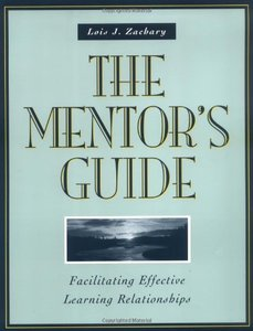 The Mentor's Guide: Facilitating Effective Learning Relationships-cover