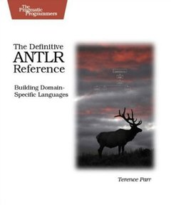 The Definitive ANTLR Reference: Building Domain-Specific Languages-cover