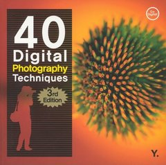 40 Digital Photography Techniques, 3/e-cover