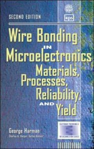 Wire Bonding in Microelectronics, 2/e: Materials, Processes, Reliability, and Yield-cover