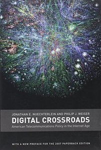 Digital Crossroads: American Telecommunications Policy in the Internet Age (Paperback)-cover
