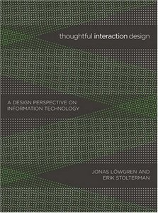 Thoughtful Interaction Design: A Design Perspective on Information Technology-cover