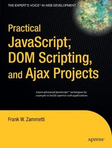 Practical JavaScript, DOM Scripting and Ajax Projects-cover