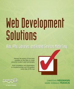 Web Development Solutions: Ajax, APIs, Libraries, and Hosted Services Made Easy (Paperback)-cover