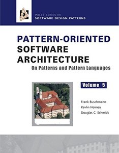 Pattern Oriented Software Architecture Volume 5: On Patterns and Pattern Languages (Hardcover)-cover
