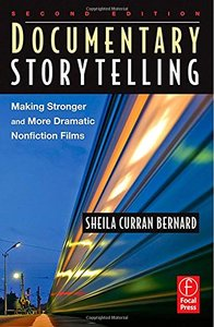 Documentary Storytelling, 2/e: Making Stronger and More Dramatic Nonfiction Films-cover
