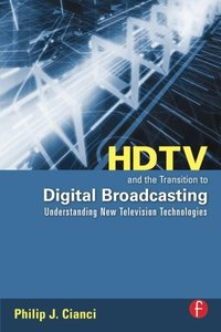HDTV and the Transition to Digital Broadcasting: Understanding New Television Technologies (Paperback)-cover