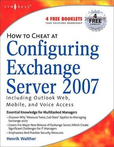 How to Cheat at Configuring Exchange Server 2007: Including Outlook Web, Mobile, and Voice Access-cover