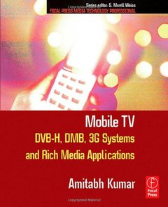 Mobile TV: DVB-H, DMB, 3G Systems and Rich Media Applications-cover