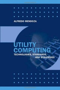 Guide to Utility Computing Strategies and Technologies-cover
