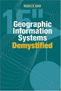 Geographic Information Systems Demystified-cover
