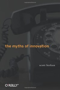 The Myths of Innovation (Hardcover)-cover