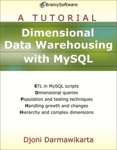 Dimensional Data Warehousing with MySQL: A Tutorial-cover