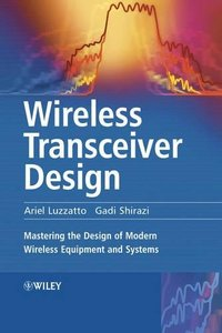 Wireless Transceiver Design: Mastering the Design of Modern Wireless Equipment and Systems (Hardcover)-cover