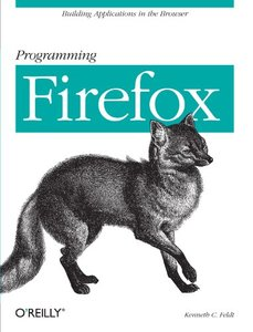 Programming Firefox: Building Applications in the Browser (Paperback)-cover