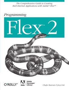 Programming Flex 2: The comprehensive guide to creating rich media applications with Adobe Flex (Paperback)-cover
