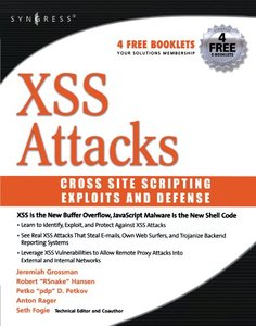 Cross Site Scripting Attacks: Xss Exploits and Defense-cover