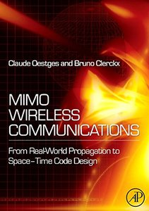 MIMO Wireless Communications: From Real-World Propagation to Space-Time Code Design-cover